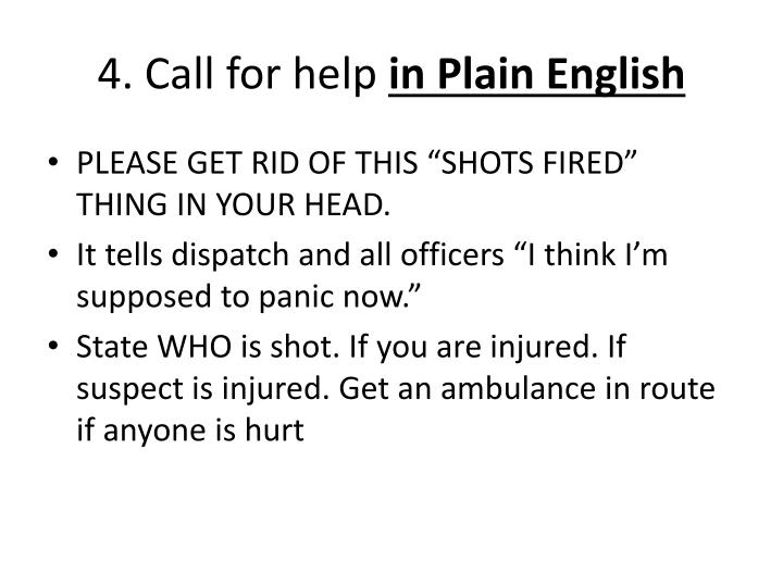 4. Call for help