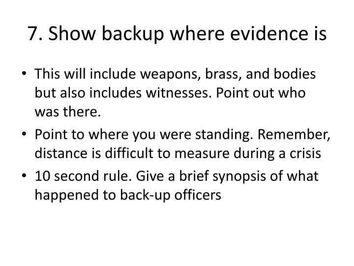 7. Show backup where evidence is