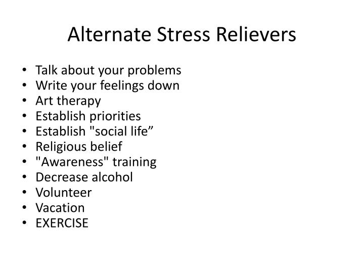 Alternate Stress Relievers