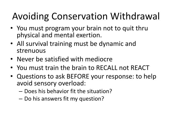 Avoiding Conservation Withdrawal
