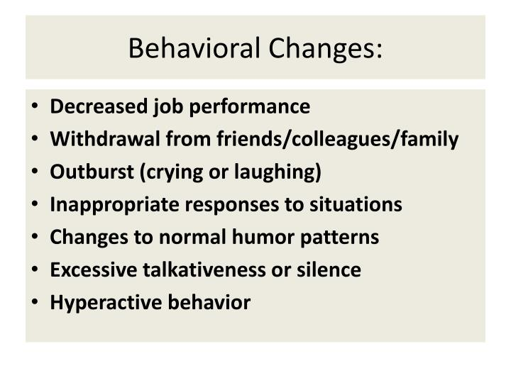 Behavioral Changes:
