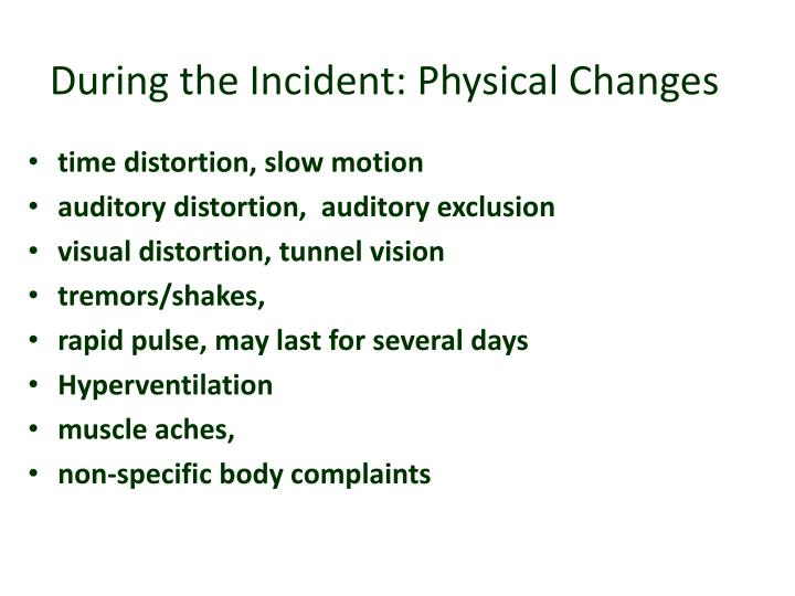 During the Incident: Physical Changes