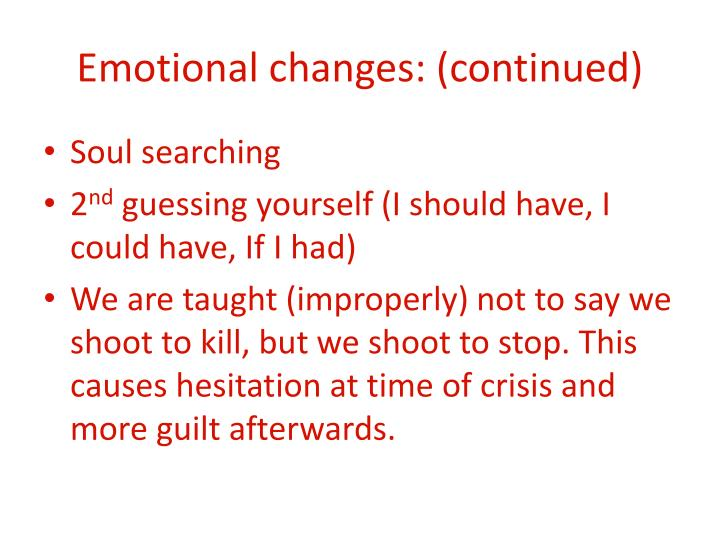 Emotional changes: (continued)