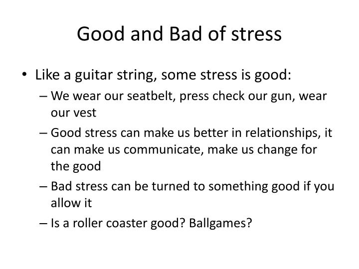 Good and Bad of stress