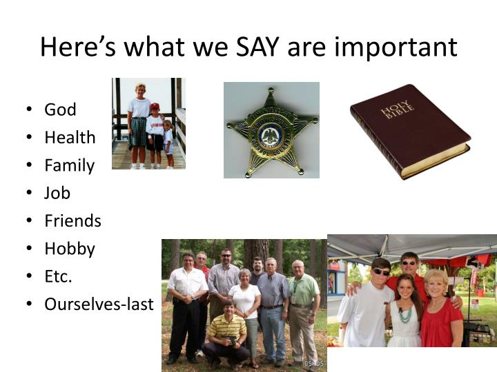 Here's what we SAY are important