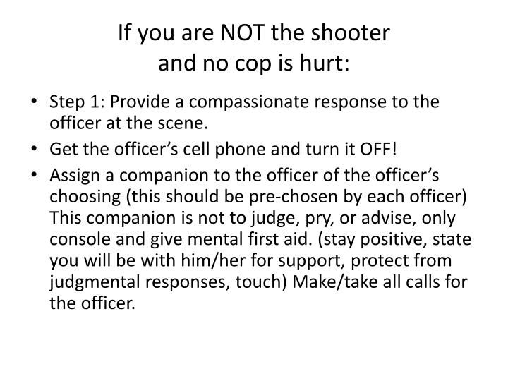 If you are NOT the shooter