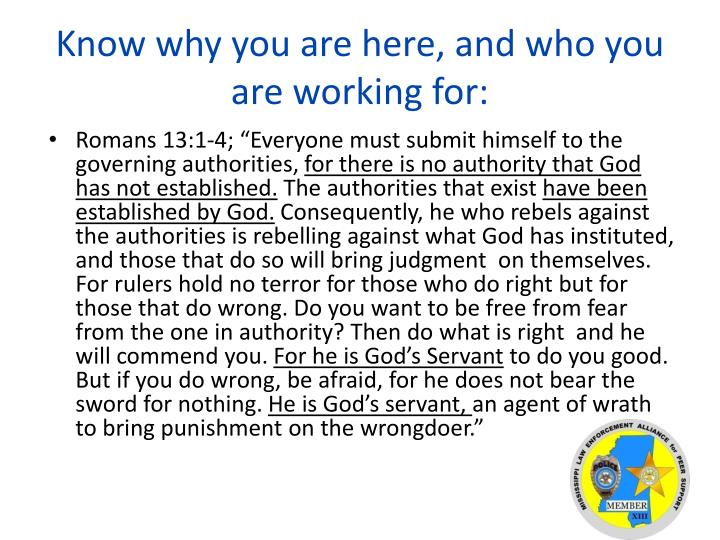 Know why you are here, and who you are working for: