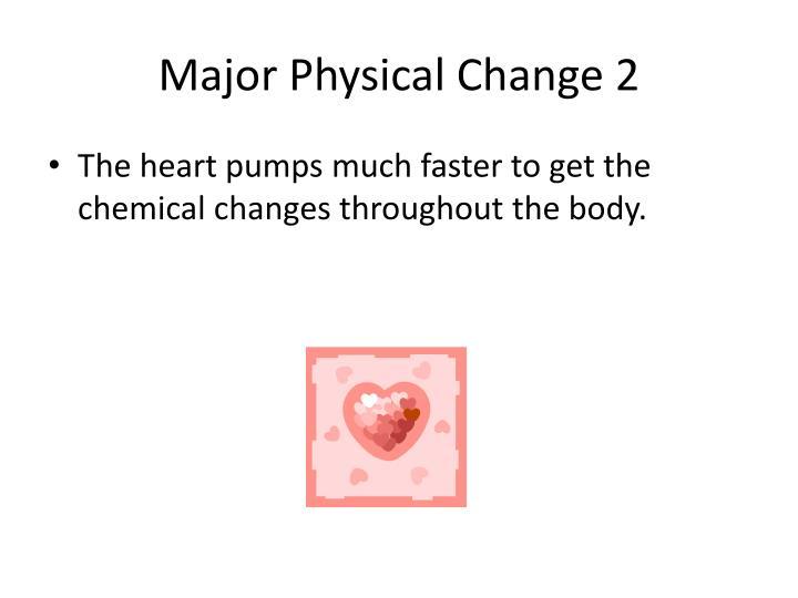 Major Physical Change 2