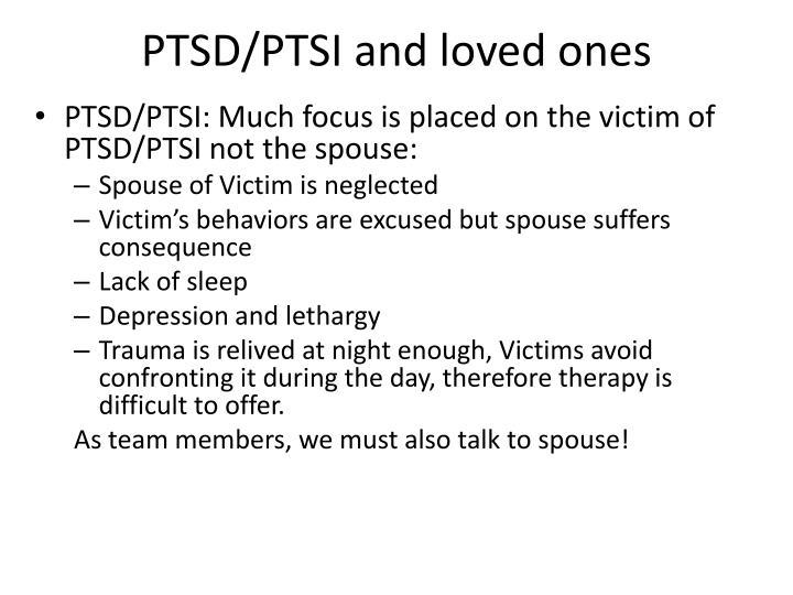 PTSD/PTSI and loved ones