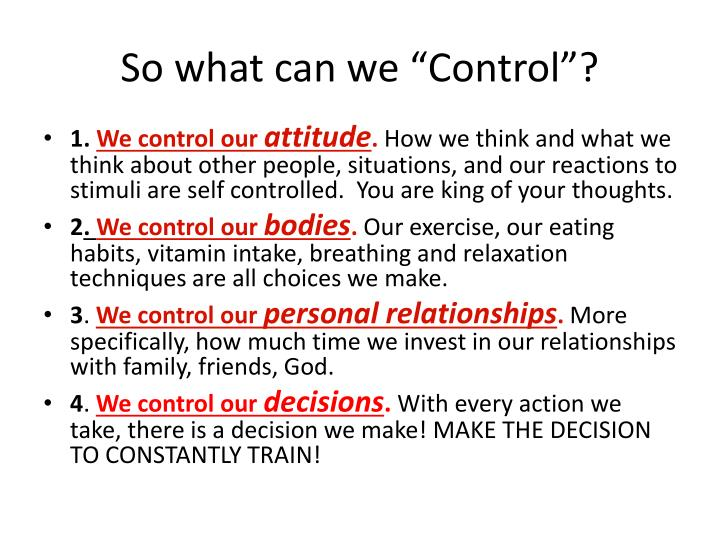 "So what can we ""Control""?"
