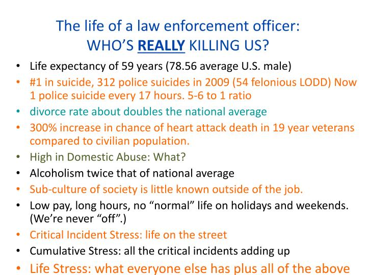 The life of a law enforcement officer: