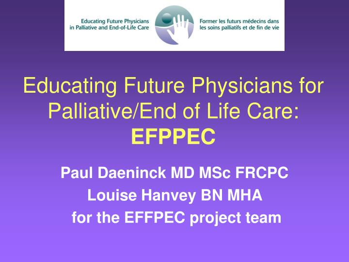 Educating Future Physicians for Palliative/End of Life Care: