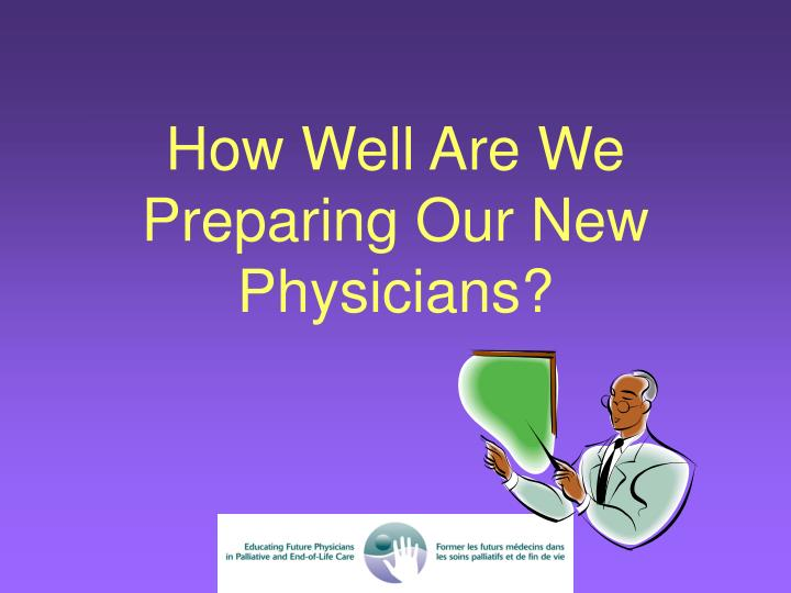 How Well Are We Preparing Our New Physicians?