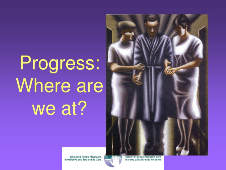 Progress: Where are we at?