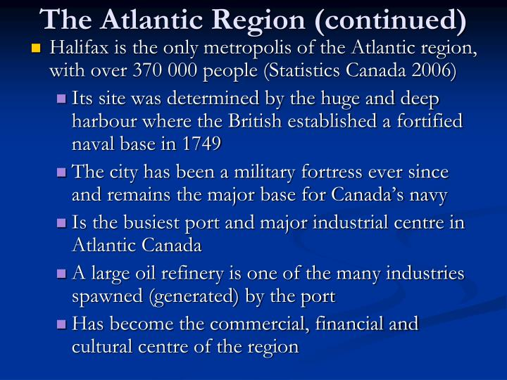 The atlantic region continued