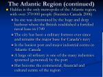 the atlantic region continued