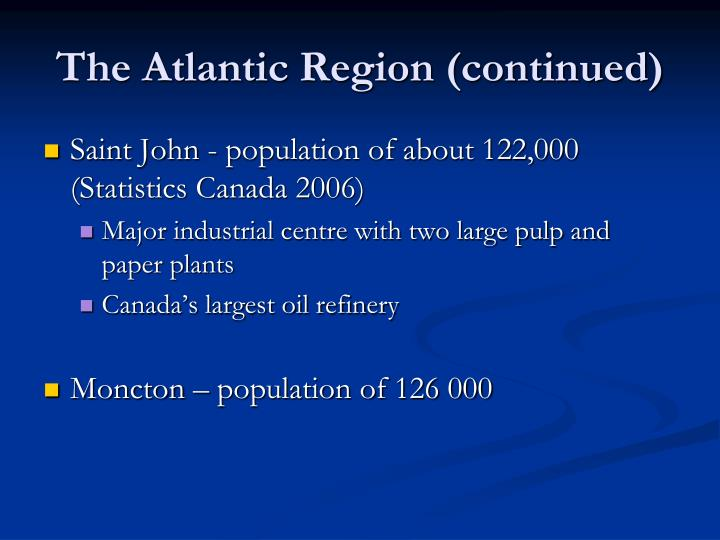 The Atlantic Region (continued)