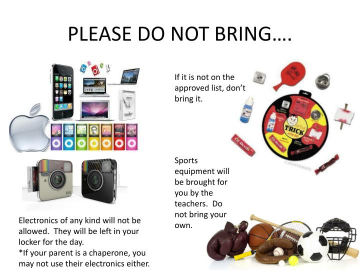 Please do not bring