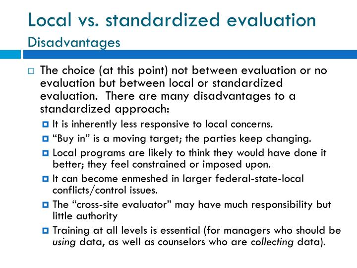 Local vs. standardized evaluation