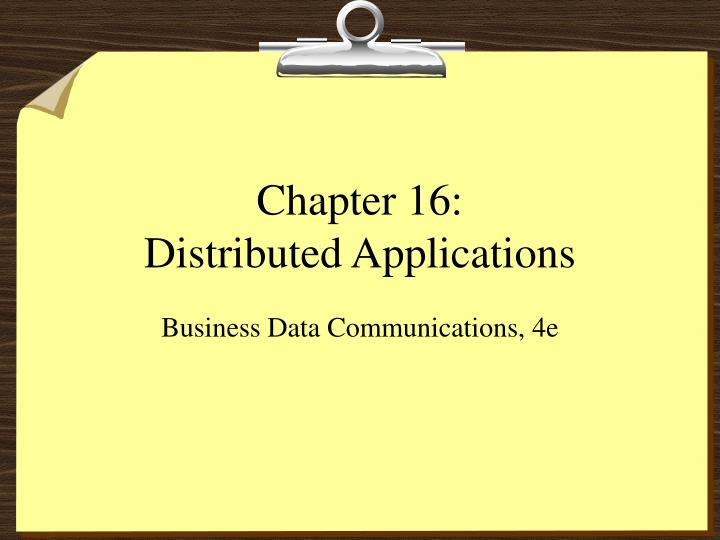 Chapter 16 distributed applications