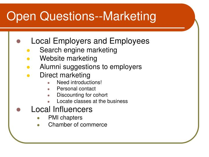 Open Questions--Marketing