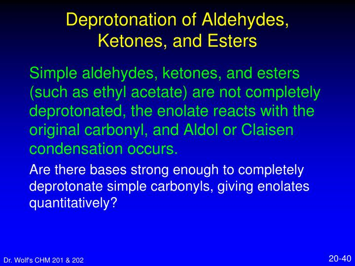 Deprotonation of Aldehydes, Ketones, and Esters
