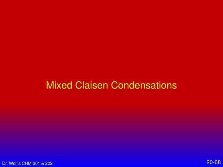 Mixed Claisen Condensations