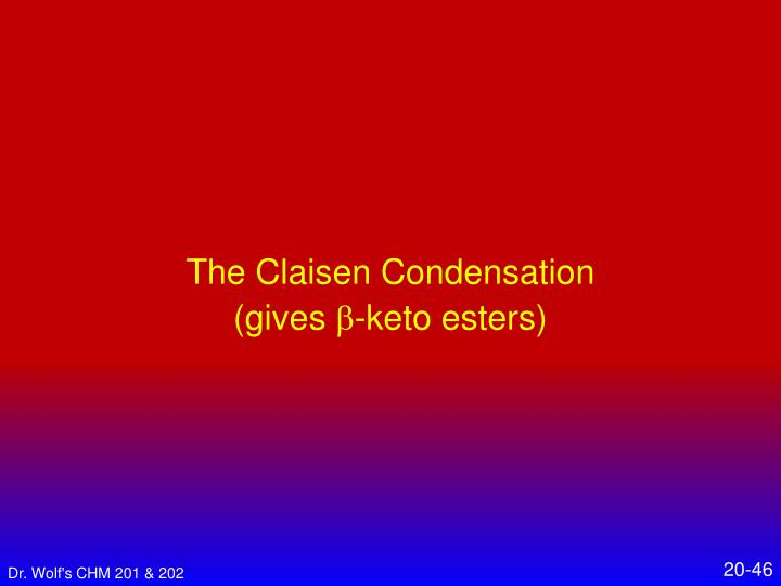 The Claisen Condensation
