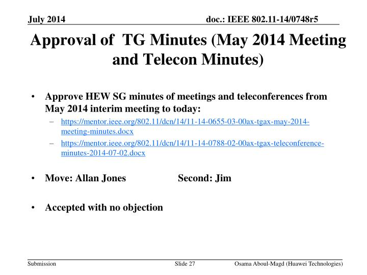 Approval of  TG Minutes (May 2014 Meeting and Telecon Minutes)
