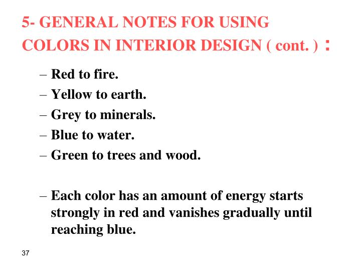 5- GENERAL NOTES FOR USING COLORS IN INTERIOR DESIGN ( cont. )