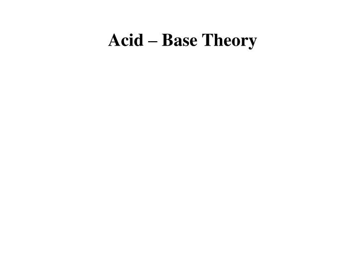 Acid – Base Theory