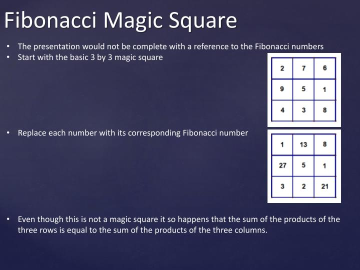 The presentation would not be complete with a reference to the Fibonacci numbers