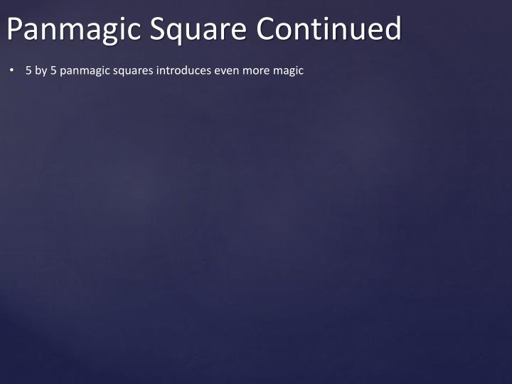 5 by 5 panmagic squares introduces even more magic