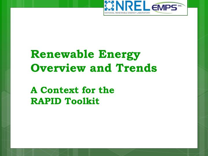 Renewable energy overview and trends a context for the rapid toolkit