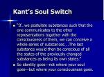 kant s soul switch