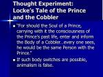thought experiment locke s tale of the prince and the cobbler