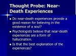 thought probe near death experiences