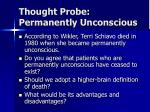 thought probe permanently unconscious