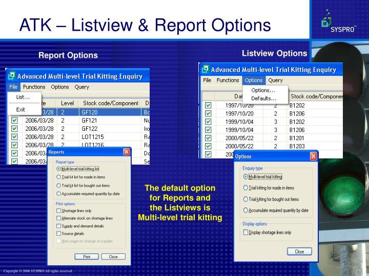 ATK – Listview & Report Options