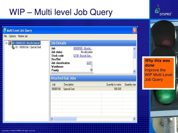 WIP – Multi level Job Query
