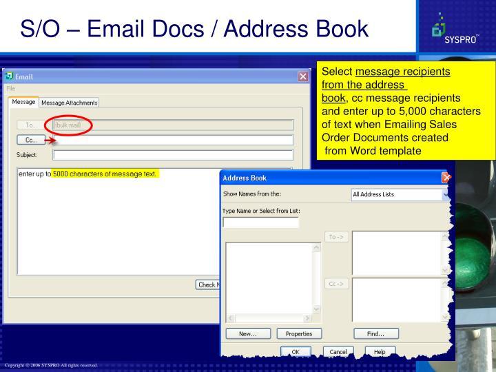 S/O – Email Docs / Address Book