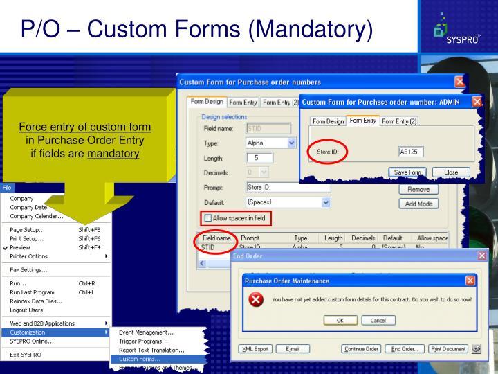 P/O – Custom Forms (Mandatory)