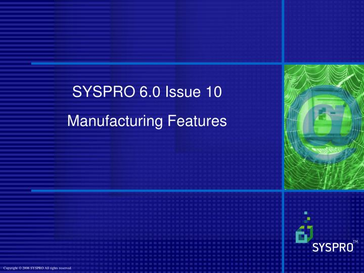 SYSPRO 6.0 Issue 10