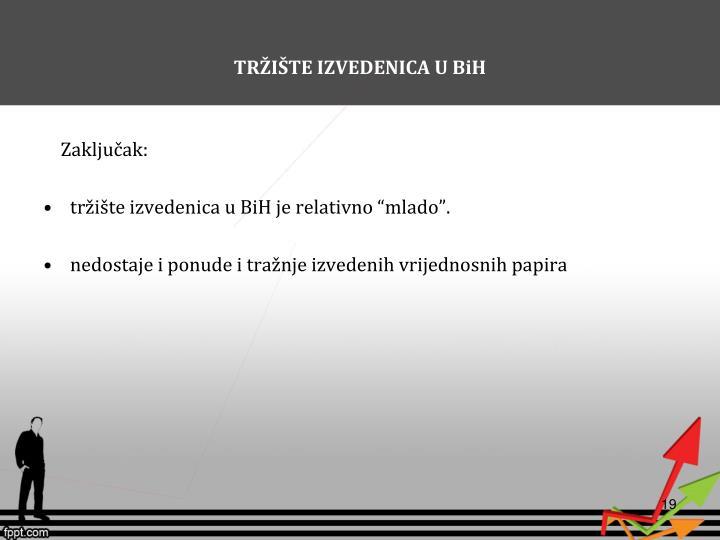 TRŽIŠTE IZVEDENICA U BiH