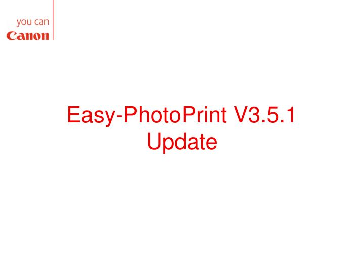 Easy-PhotoPrint V3.5.1 Update