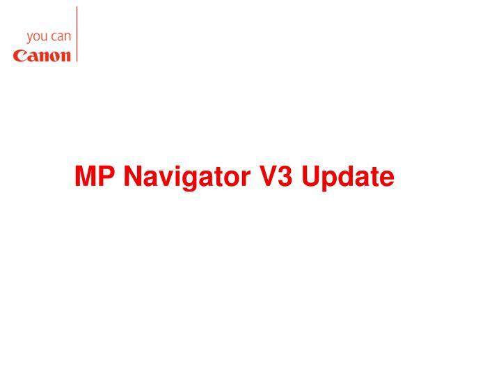 MP Navigator V3 Update