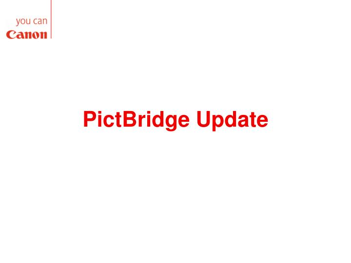 PictBridge Update