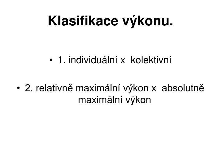 Klasifikace výkonu.