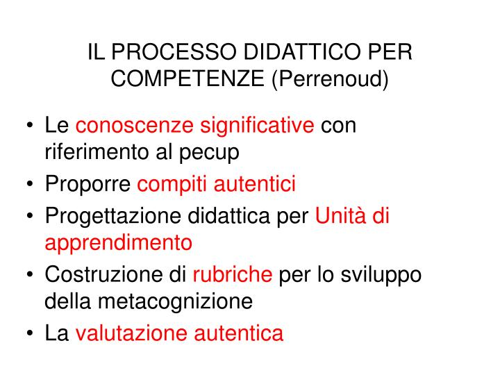 IL PROCESSO DIDATTICO PER COMPETENZE (Perrenoud)
