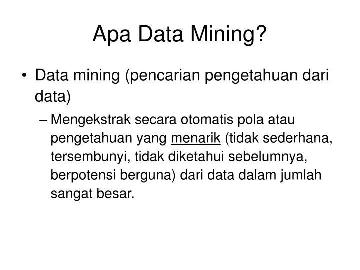 Apa Data Mining?